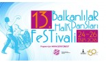 13.BALKANLILAR HALK DANSLARI FESTİVALİ-İzmir