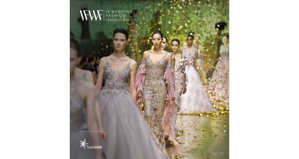 cf77eb0286bd2 IF WEDDING FASHION IZMIR 2019 | Redblueguide.com